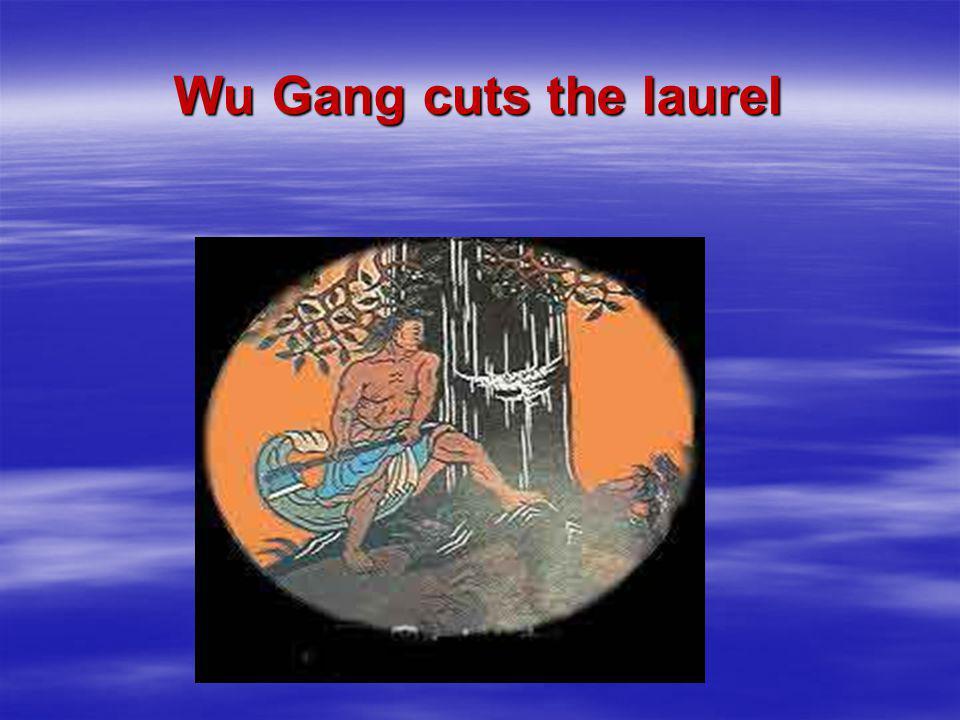 Wu Gang cuts the laurel [ lɔ:əl] 15